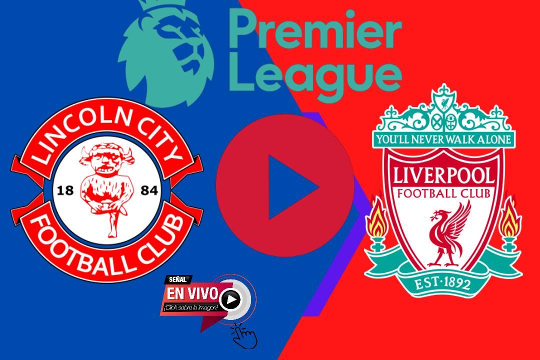 VER EN VIVO Lincoln City vs. Liverpool ONLINE