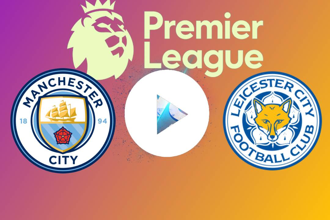 EN DIRECTO Manchester City-Leicester City GRATIS ONLINE E VIVO, Premier League de Inglaterra: el partido de la jornada 3