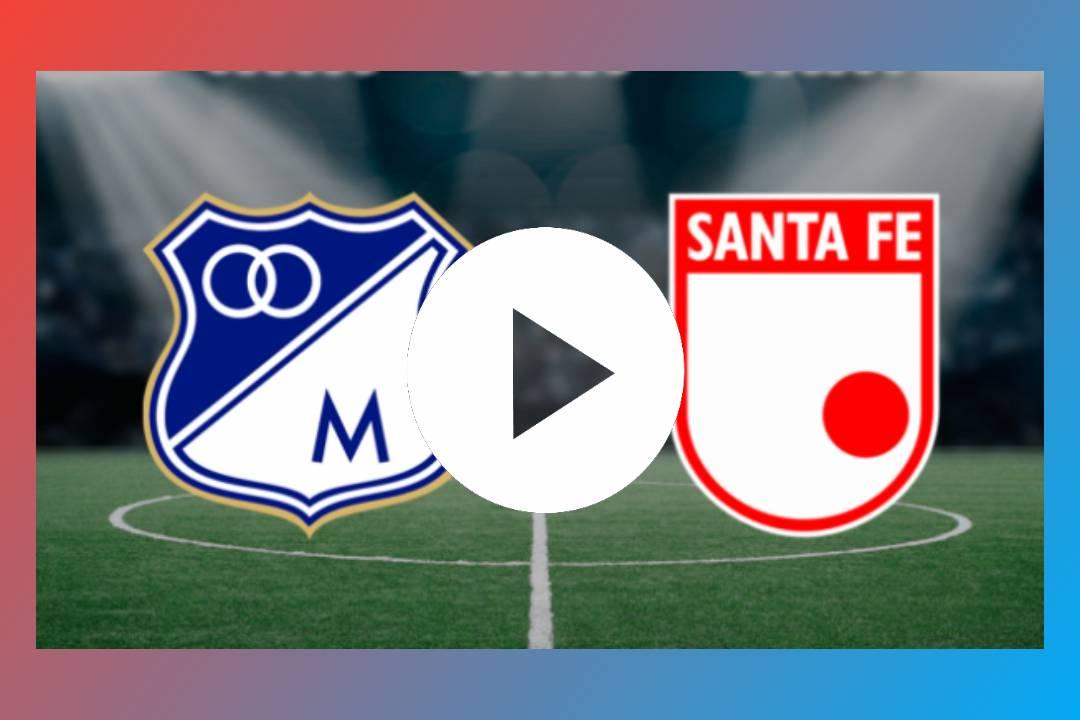 EN VIVO ONLINE Dónde y cómo ver Independiente Santa Fe vs Millonarios