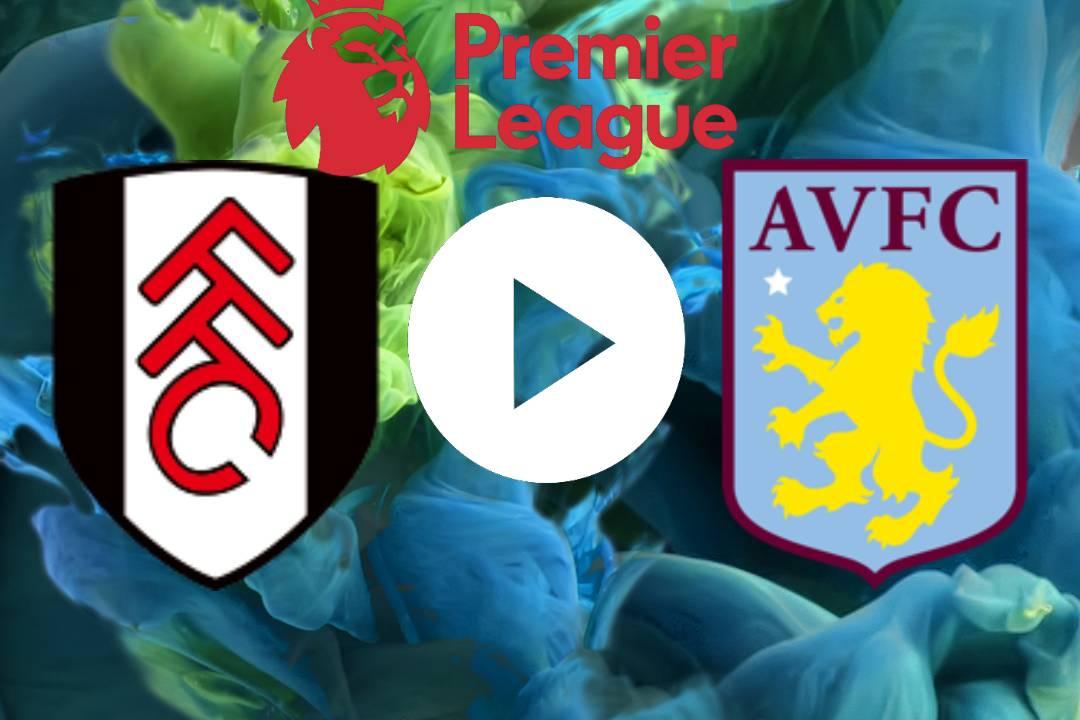 EN DIRECTO Fulham VS. Aston Villa EN VIVO GRATIS ONLINE