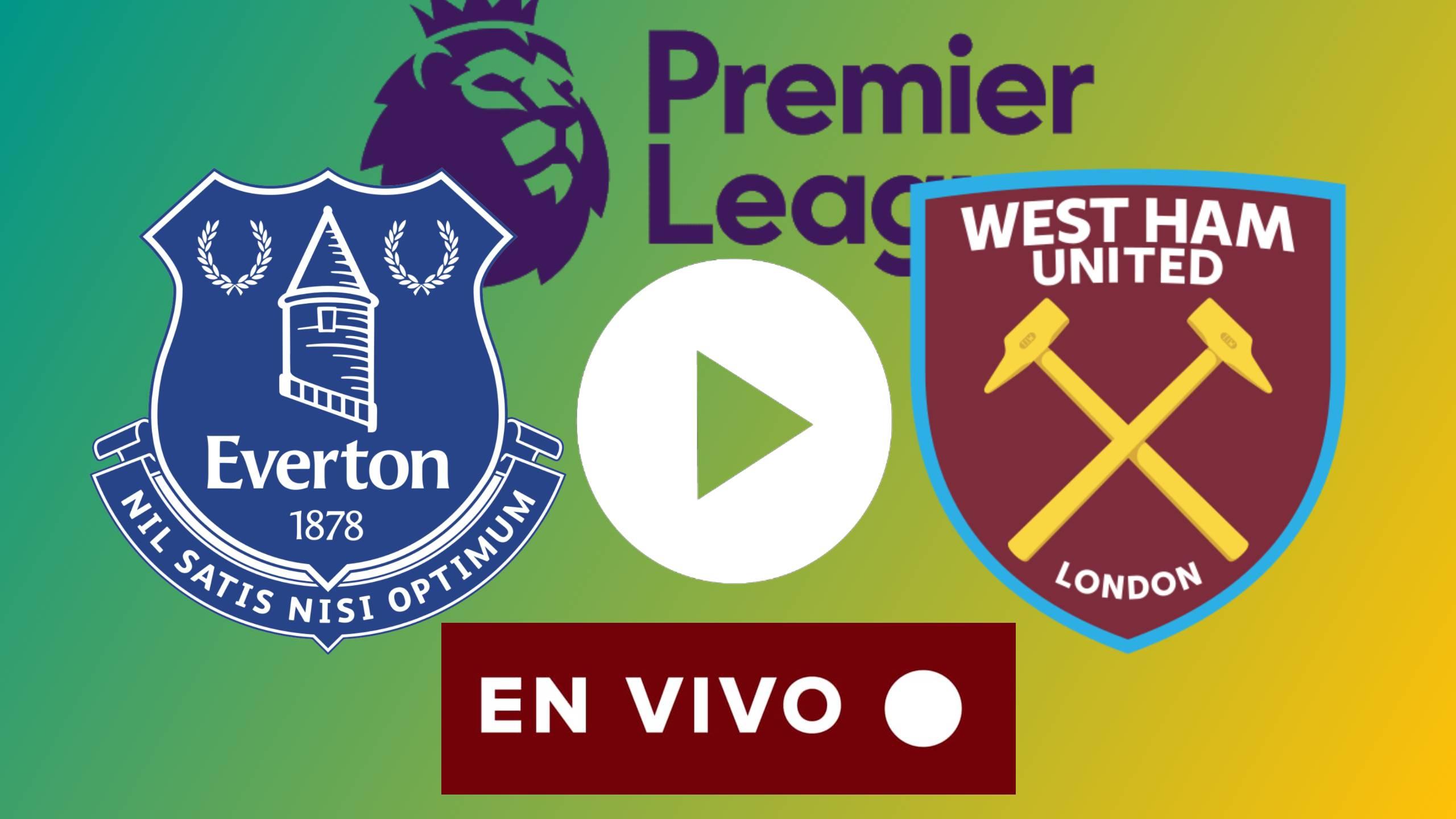 EN DIRECTO Everton vs. West Ham United EN VIVO ONLINE
