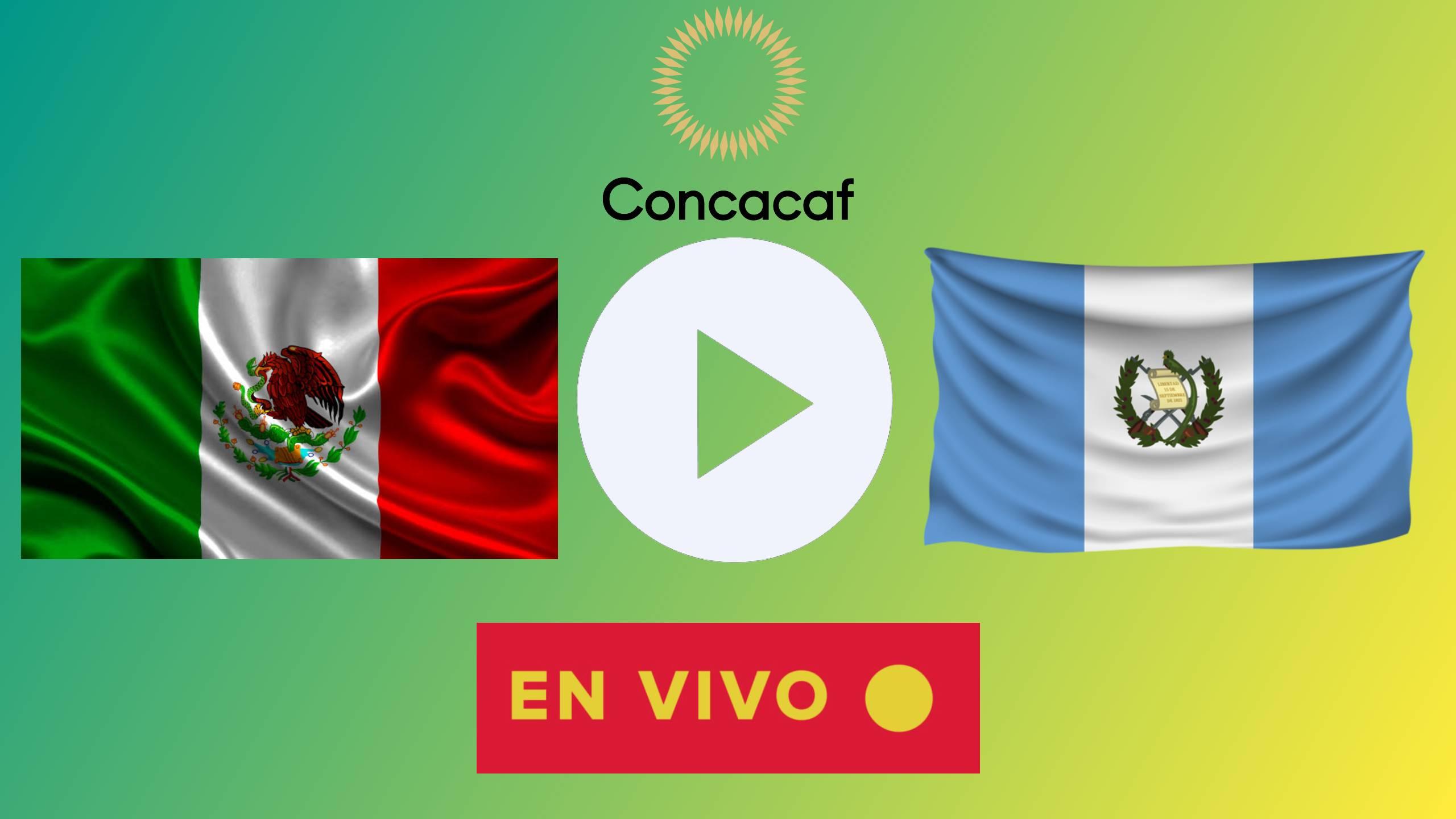EN VIVO México vs Guatemala hoy EN DIRECTO ONLINE