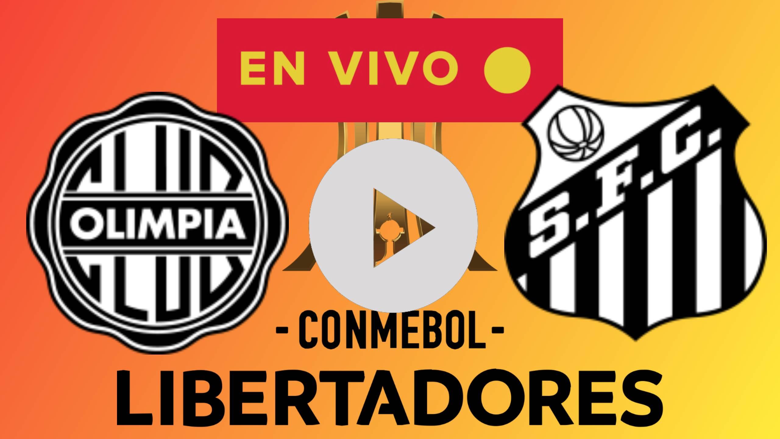EN VIVO Y EN DIRECTO Olimpia vs. Santos ONLINE por la Copa Libertadores 2020