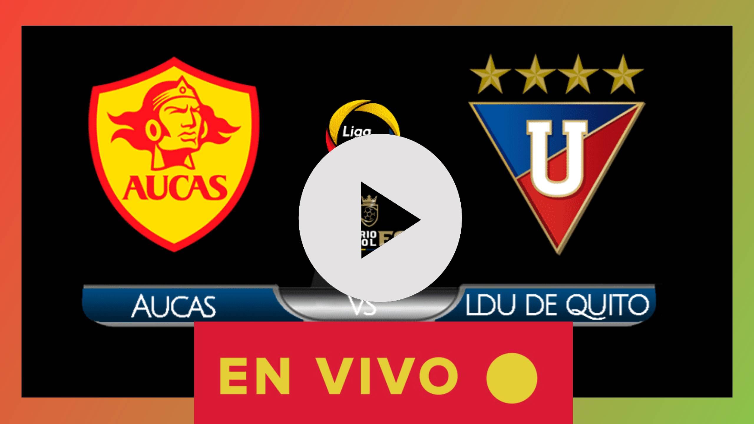 EN DIRECTO HOY COMO VER Aucas vs Liga de Portoviejo