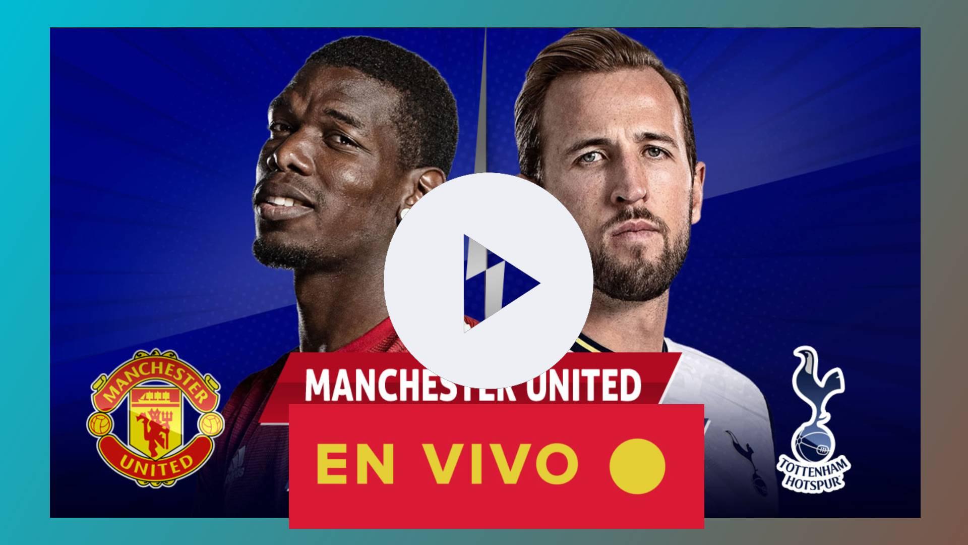 MIRAR AQUI Manchester United vs Tottenham ONLINE EN VIVO HORARIOS Y CANALES QUE TRANSMITEN por la Premier League 2020