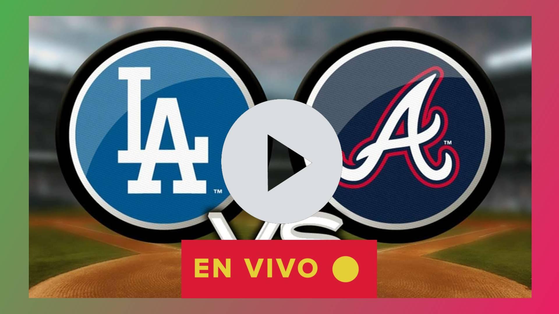 MIRAR AQUI EN DIRECTO Dodgers vs Braves