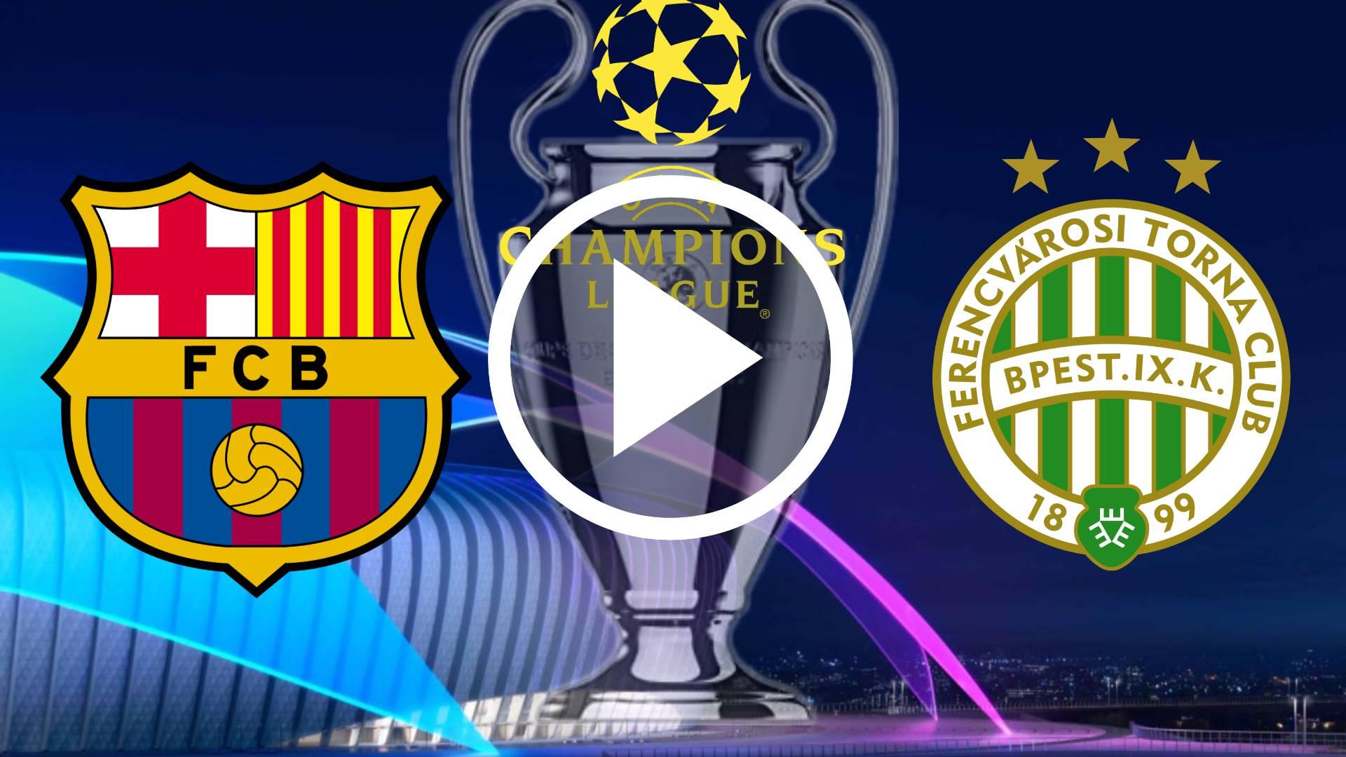 MIRAR AQUI EN DIRECTO FC Barcelona VS Ferencvaros