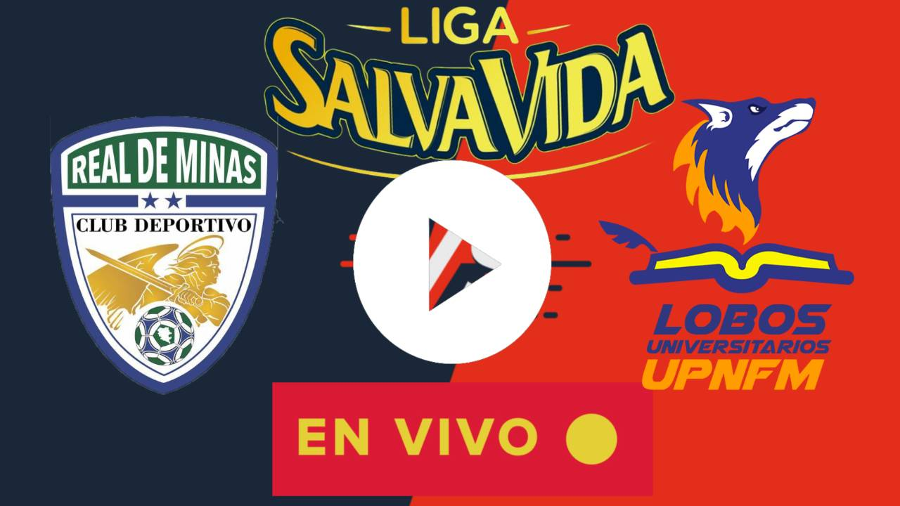 REAL DE MINAS VS LOBOS UPNFM DONDE, HORA Y POR QUE CANAL VER LA LIGA SALVAVIDA JORNADA 9 TORNEO HONDURAS 2020