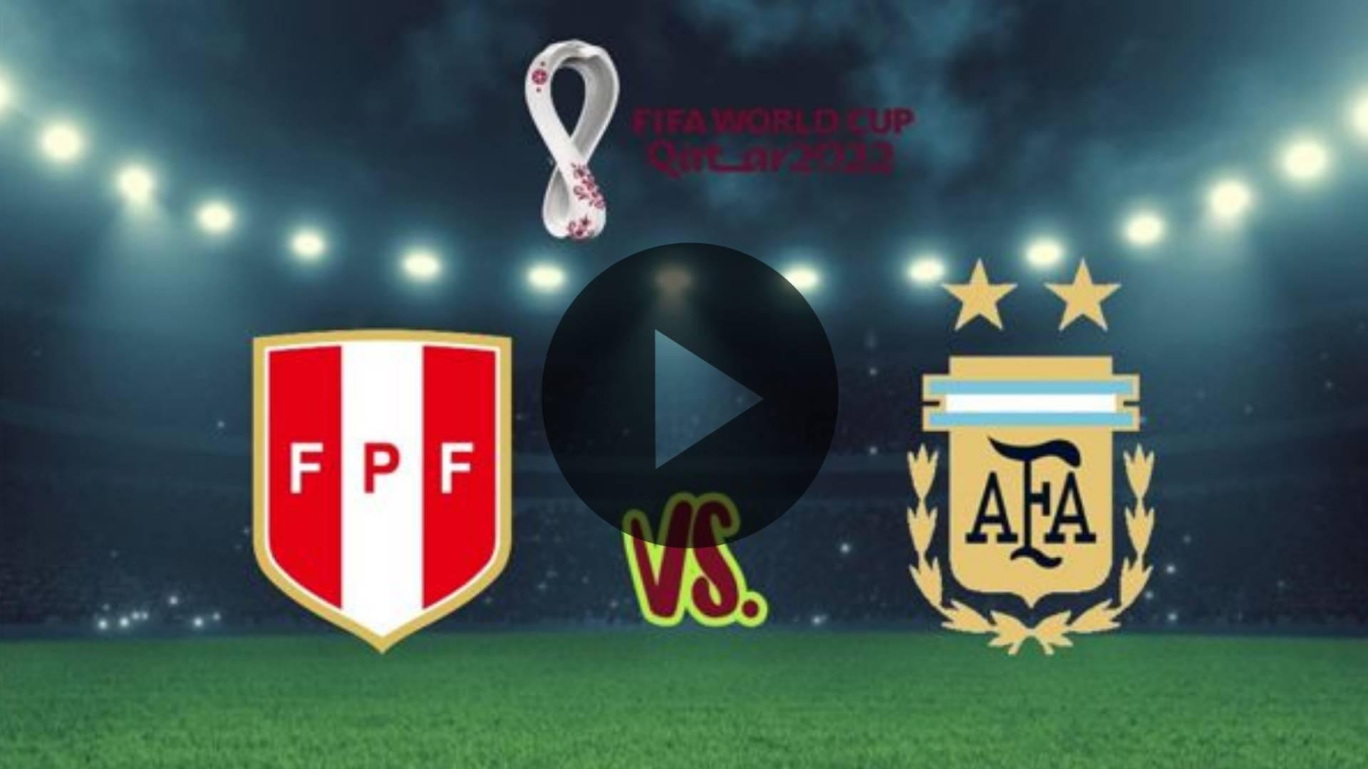 HOY AQUI EN VIVO Perú vs Argentina EN VIVO por Movistar: partido en el Nacional por las Eliminatorias a Qatar 2022