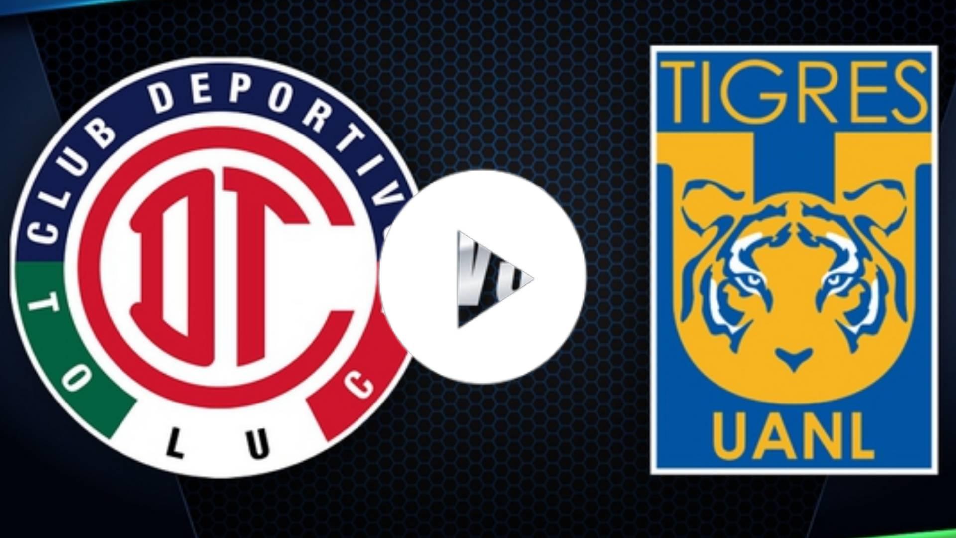 LIGA MX EN VIVO: Tigres UANL vs Toluca EN VIVO ONLINE, Hora Y Donde Ver | Liga MX 2020 EN VIVO