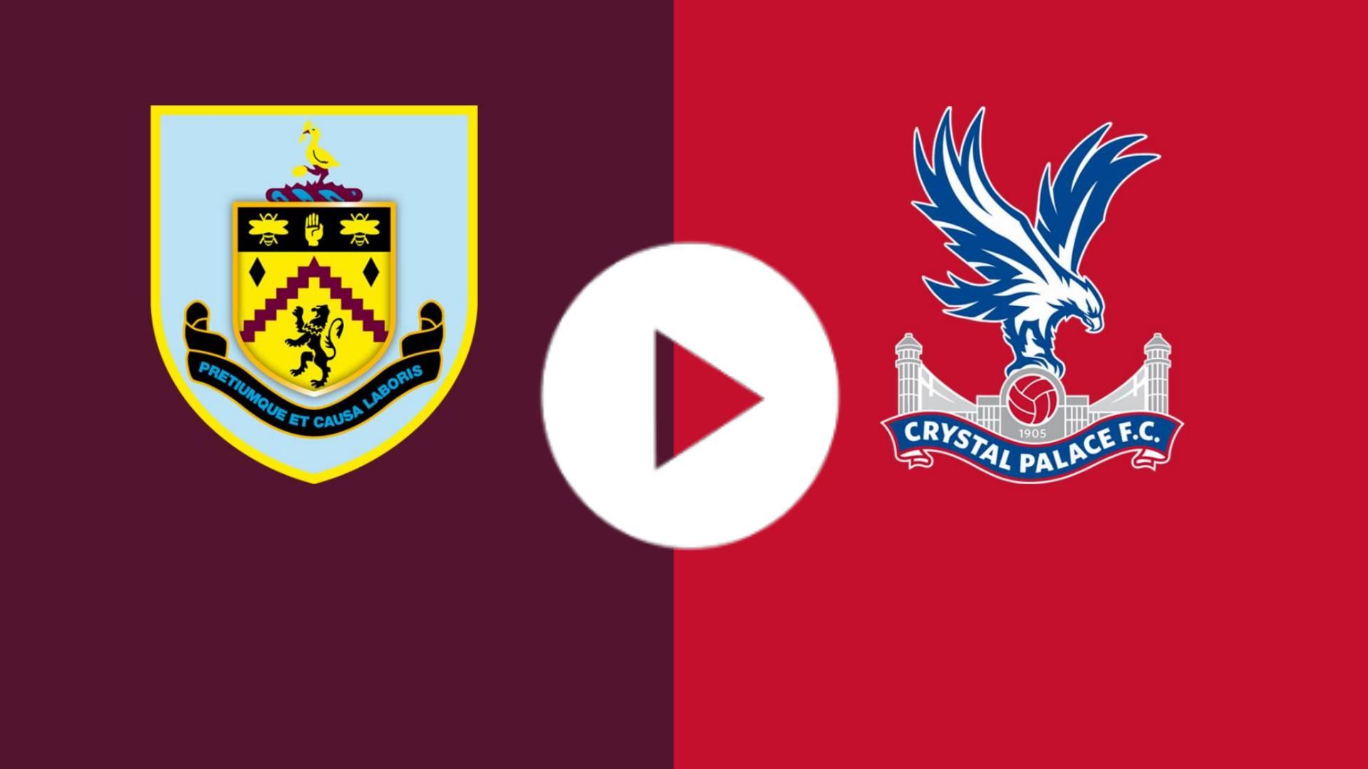 EN VIVO Burnley VS Palace información completa del partido - incluyendo como ver en vivo