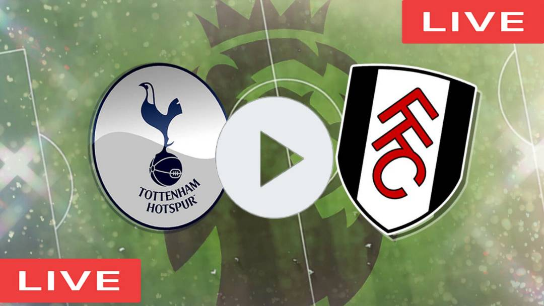 VER Tottenham Hotspur vs Fulham EN VIVO LIVE EVENTO DEPORTIVO POR LA PREMIER LEAGUE