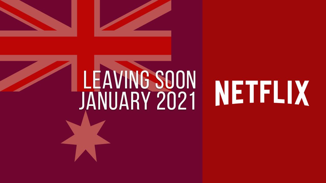Titles Leaving Netflix Australia January 2021