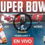 Transmisión en directo de el Super Bowl 2021: cómo ver online el Chiefs vs Buccaneers desde cualquier lugar