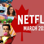 What's Coming to Netflix Canada in March 2021
