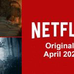 Netflix Originals llegará a Netflix en abril de 2021