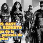 ACTORES, CAST, ELENCO, REPARTO en La Liga de la Justicia, película de Zack Snyder