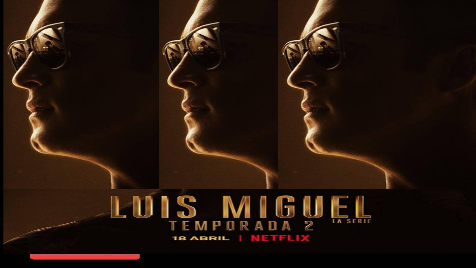 ACTORES, CAST, ELENCO, REPARTO EN Luis Miguel: La Serie temporada 2