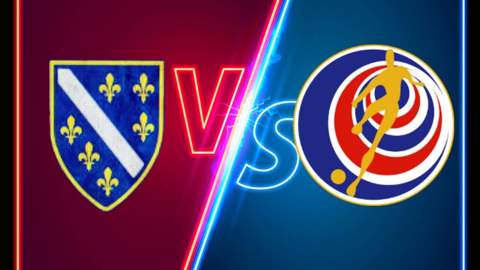 VER EN VIVO Bosnia vs. Costa Rica: HORA, COMO Y CUANDO VER EN VIVO Bosnia vs.Costa Rica