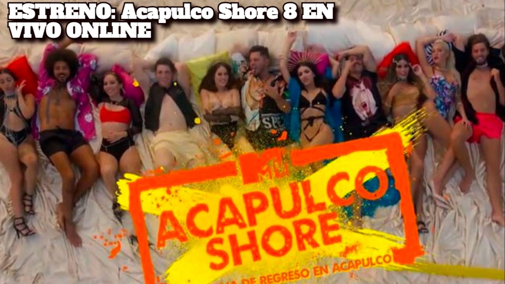 Trailer ESTRENO: Acapulco Shore 8 EN VIVO ONLINE: ¿MIRAR AQUI el estreno de la octava temporada del reality de MTV?