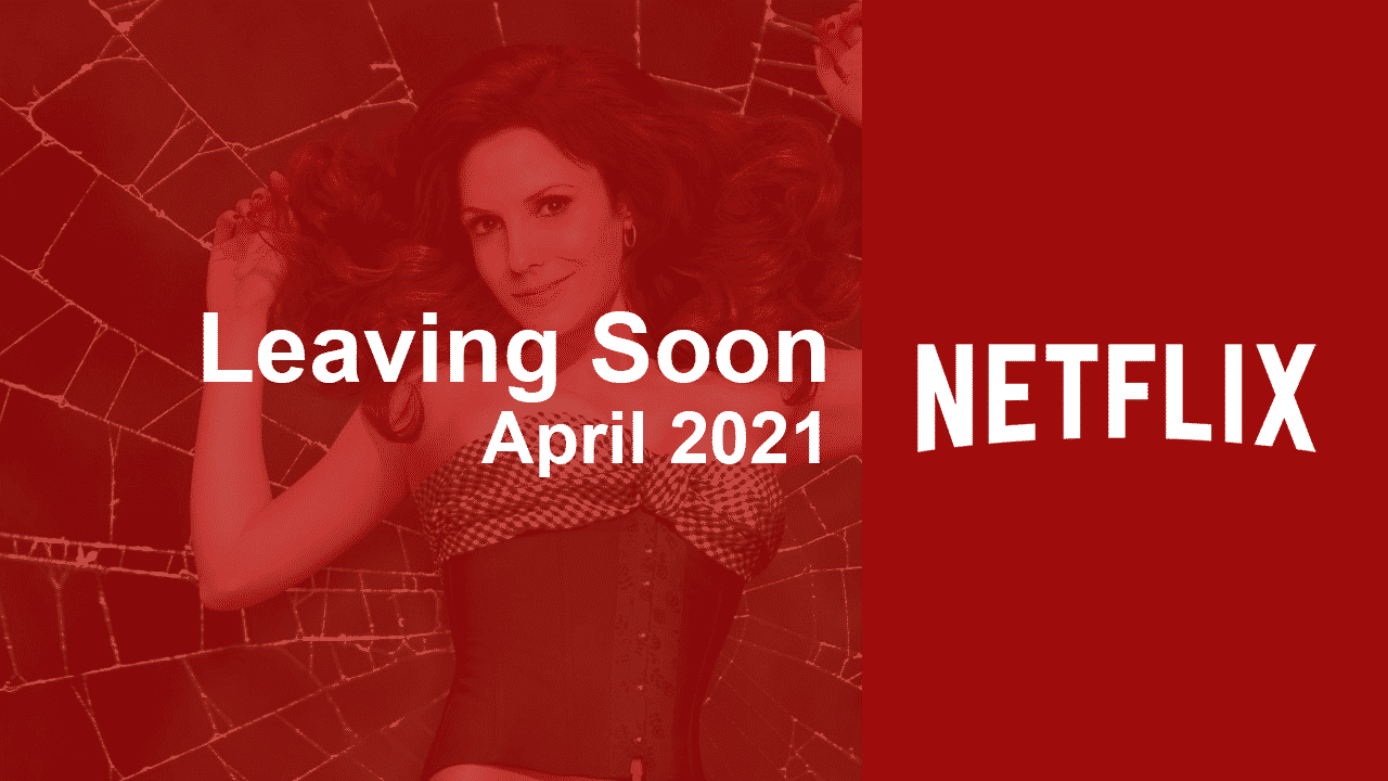 leaving soon netflix april 2021