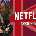 Lo que llegará a Netflix Reino Unido en abril de 2021