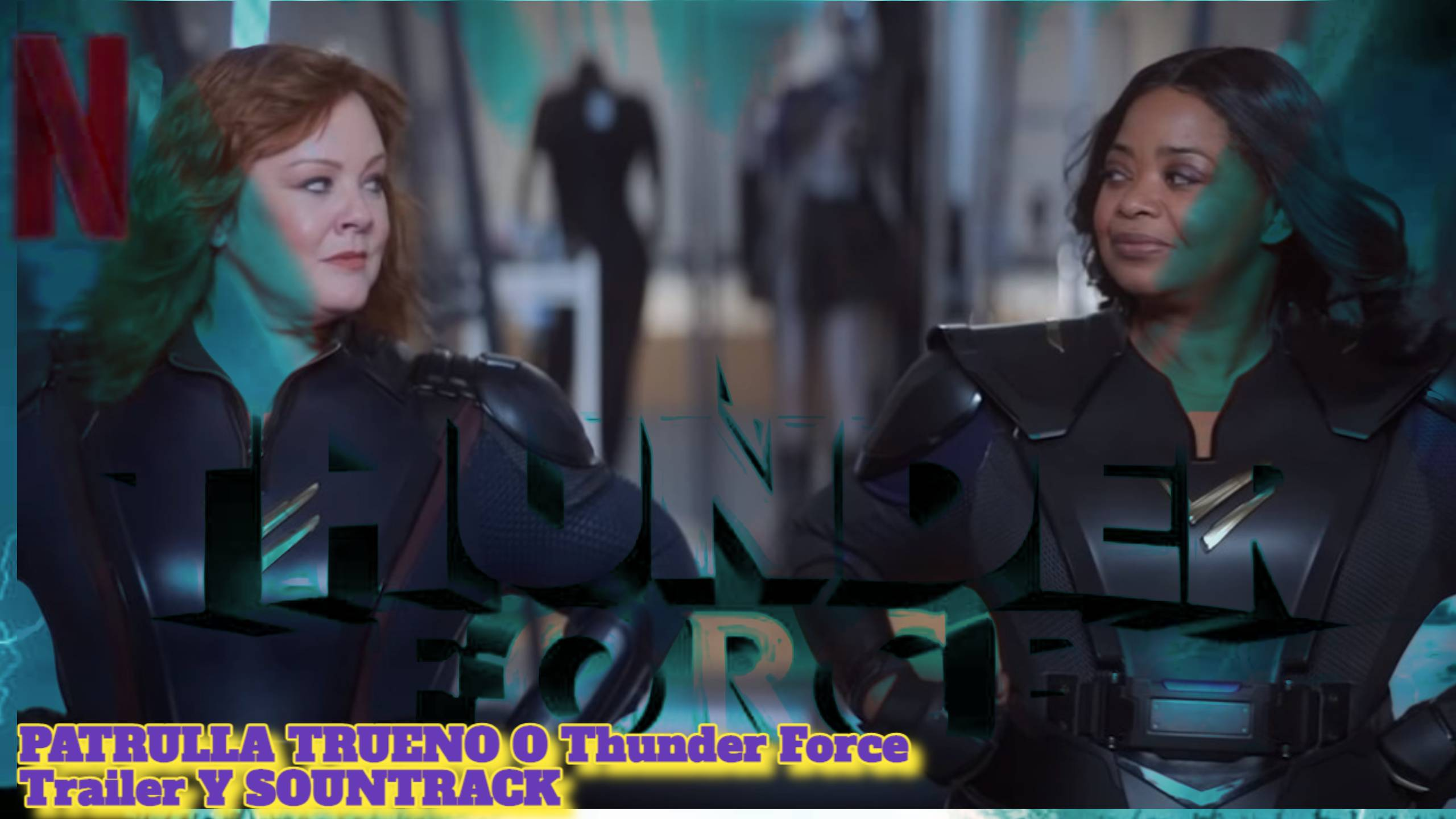 VER: PATRULLA TRUENO O Thunder Force Trailer Y SOUNTRACK
