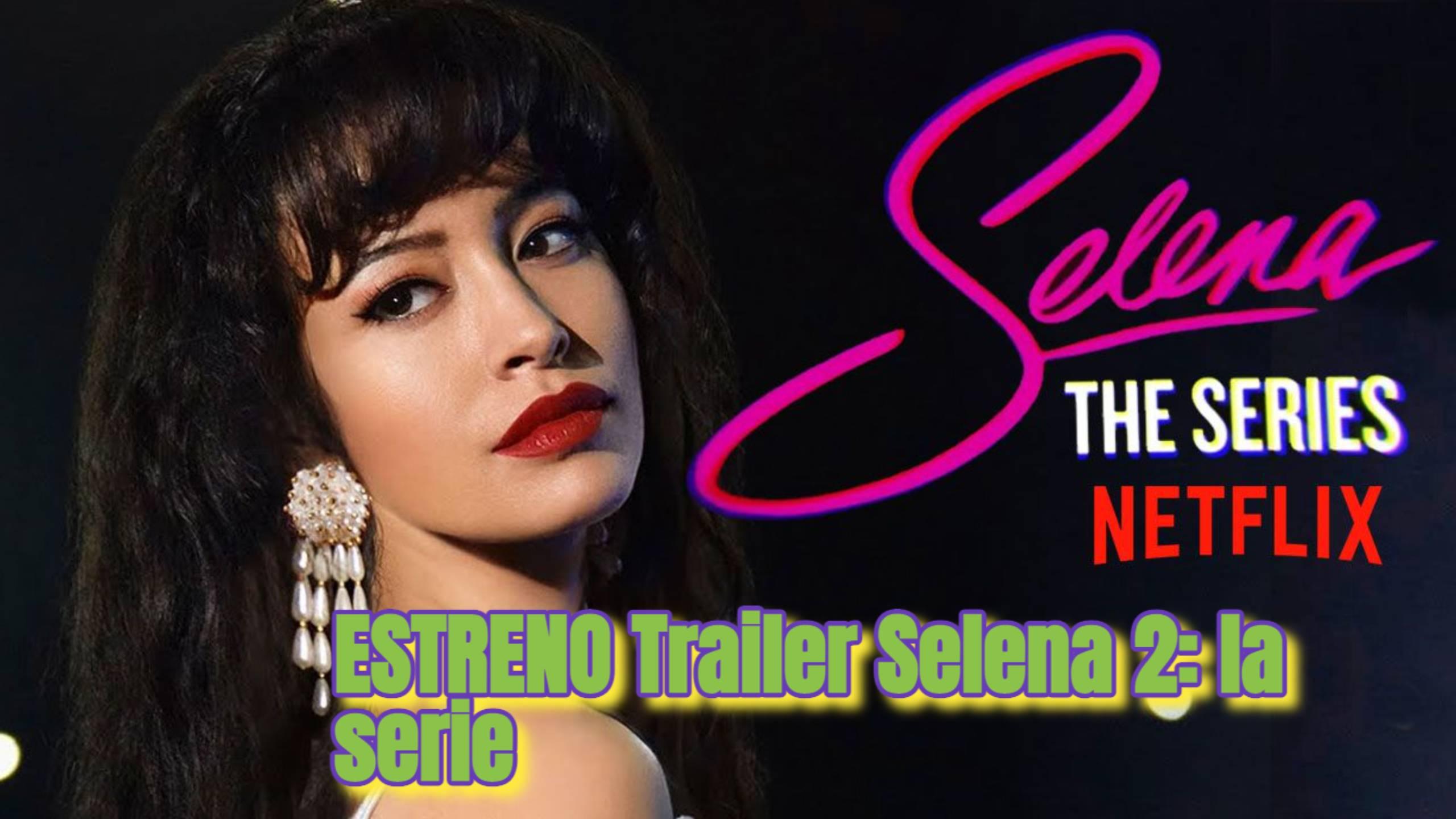 ESTRENO Trailer Selena 2: la serie