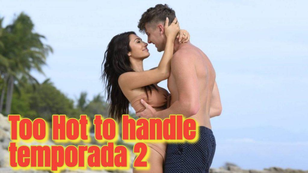 VER: Too Hot to handle temporada 2