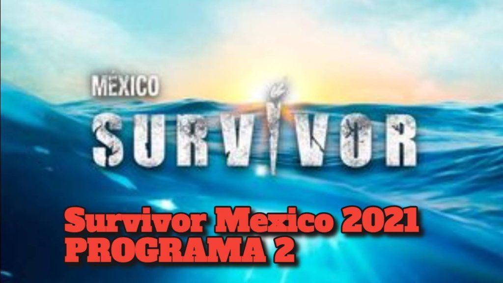 Survivor Mexico 2021 PROGRAMA 2