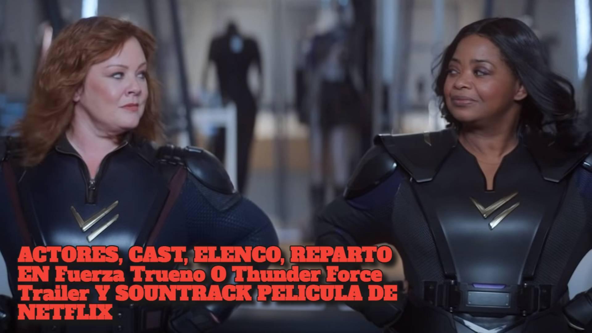ACTORES, CAST, ELENCO, REPARTO EN Fuerza Trueno O Thunder Force
