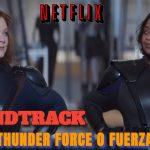 ESCUCHA: Fuerza Trueno O Thunder Force SOUNDTRACK; Lista de canciones de la pelicula Fuerza Trueno O Thunder Force  de netflix