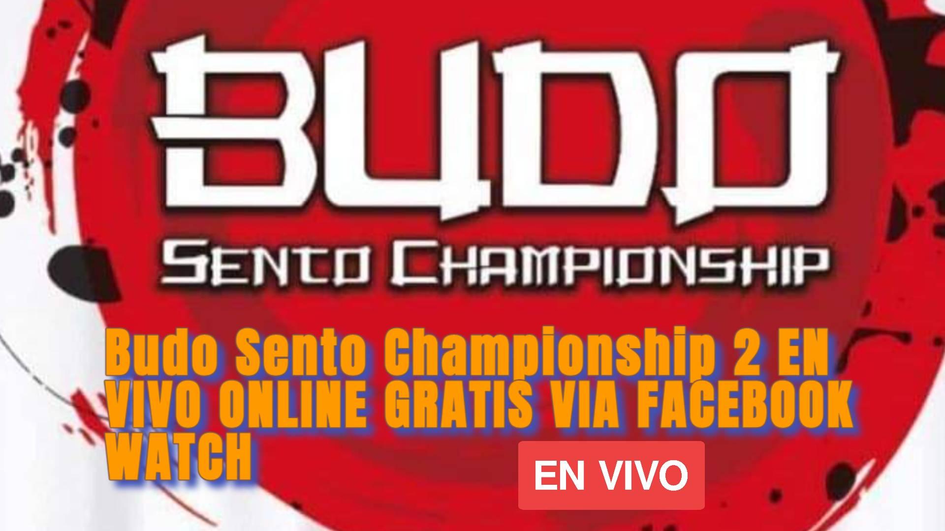 Budo Sento Championship 2 EN VIVO ONLINE GRATIS VIA FACEBOOK WATCH