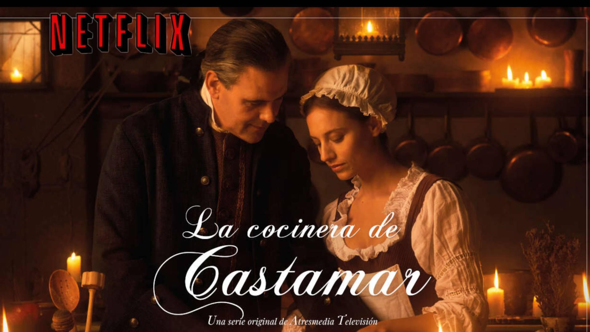 La cocinera de Castamar serie de época española