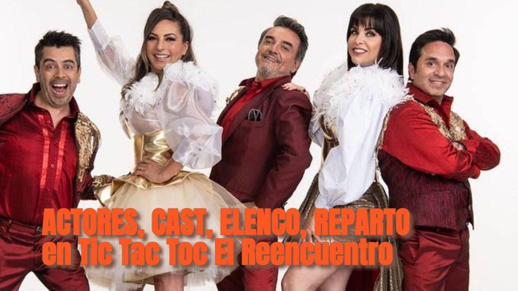ACTORES, CAST, ELENCO, REPARTO en Tic Tac Toc El Reencuentro