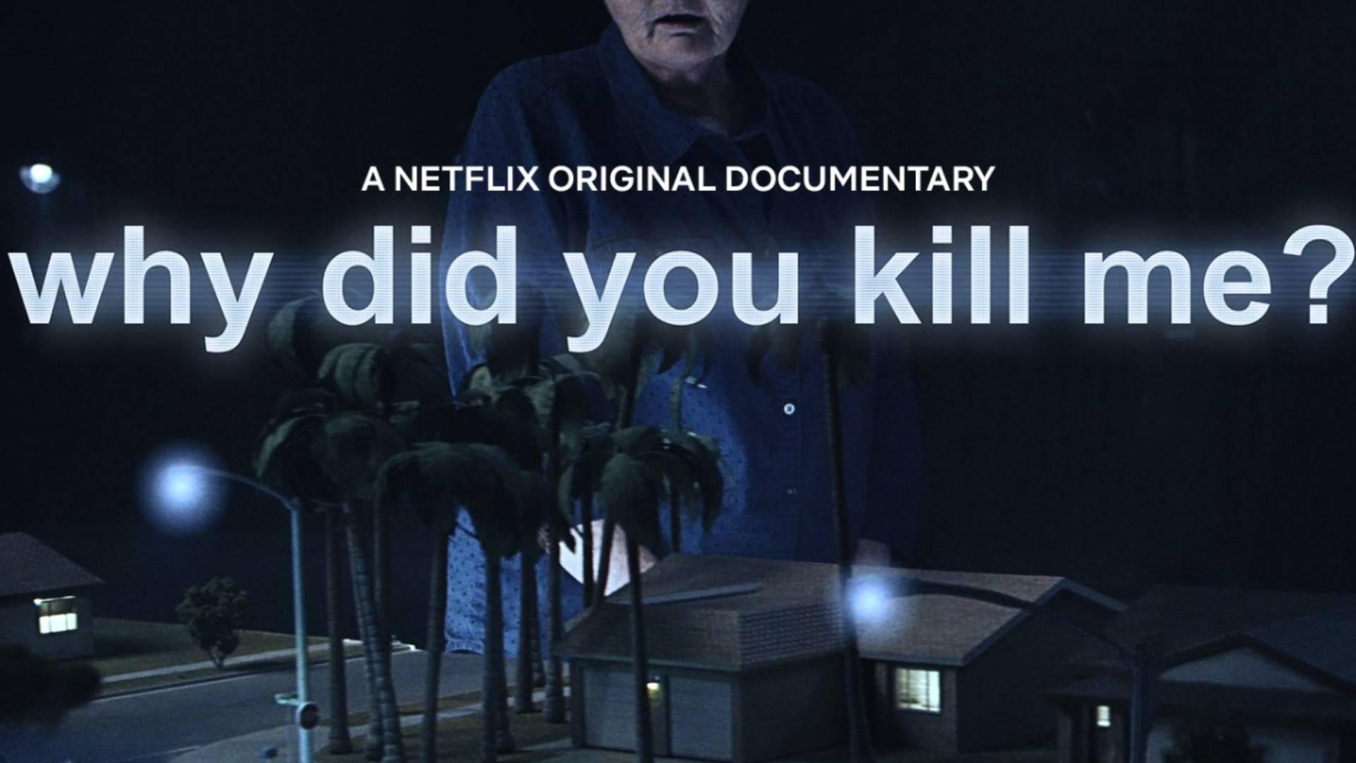 Por Que Me Mataron o Why Did You Kill Me? en Netflix