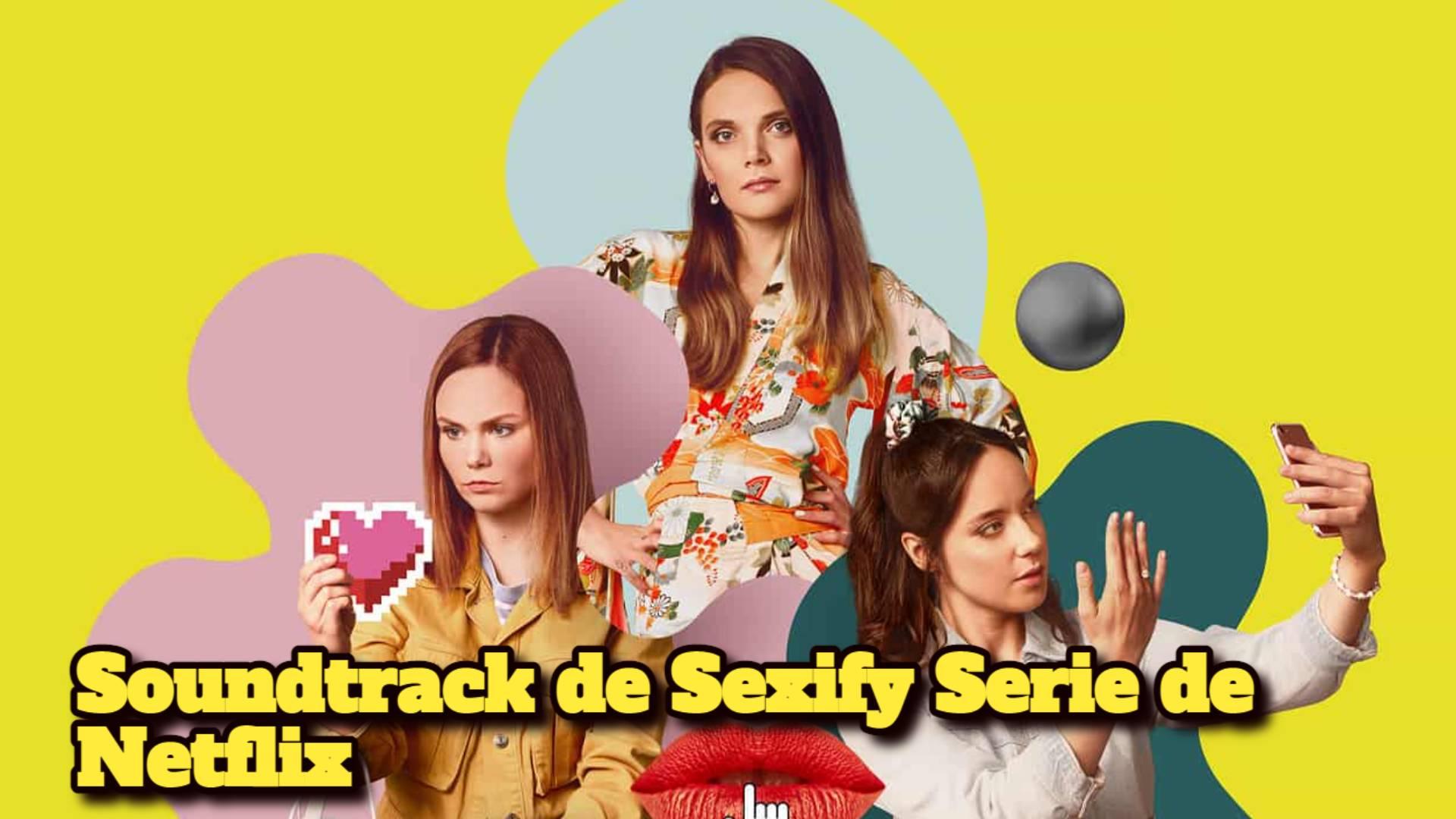Soundtrack de Sexify Serie de Netflix