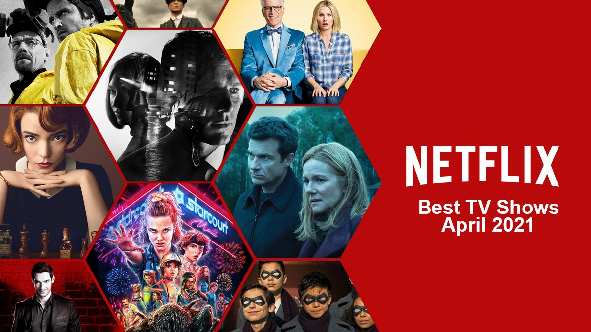 best tv shows on netflix april 2021
