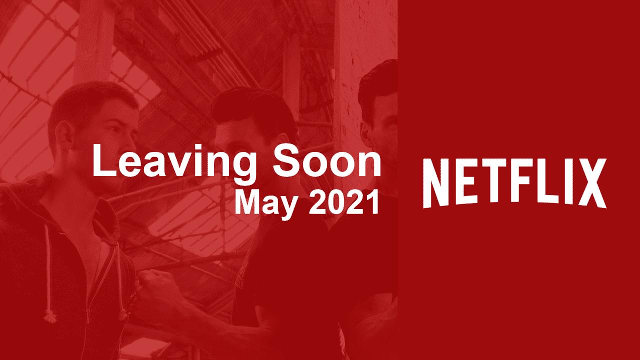 leaving soon netflix may 2021 e1617360840842