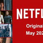 Los originales de Netflix llegarán a Netflix en mayo de 2021