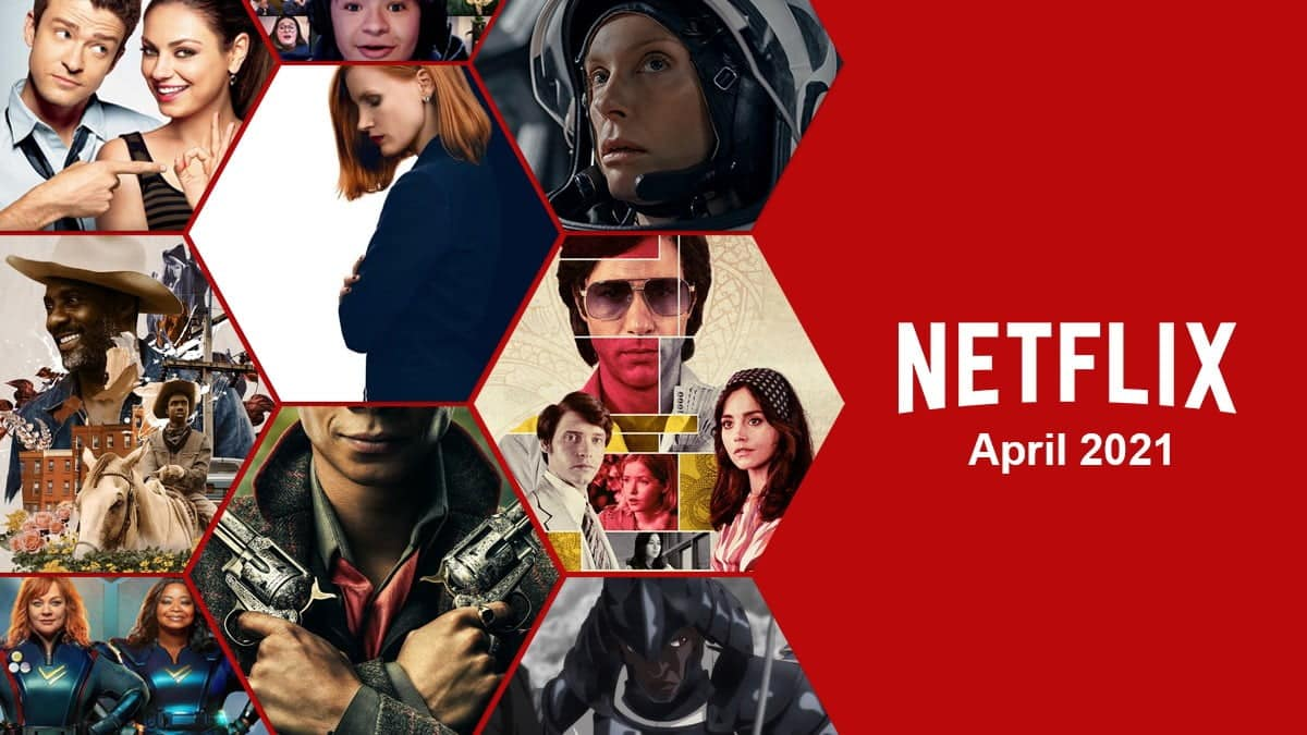 whats coming to netflix april 2021