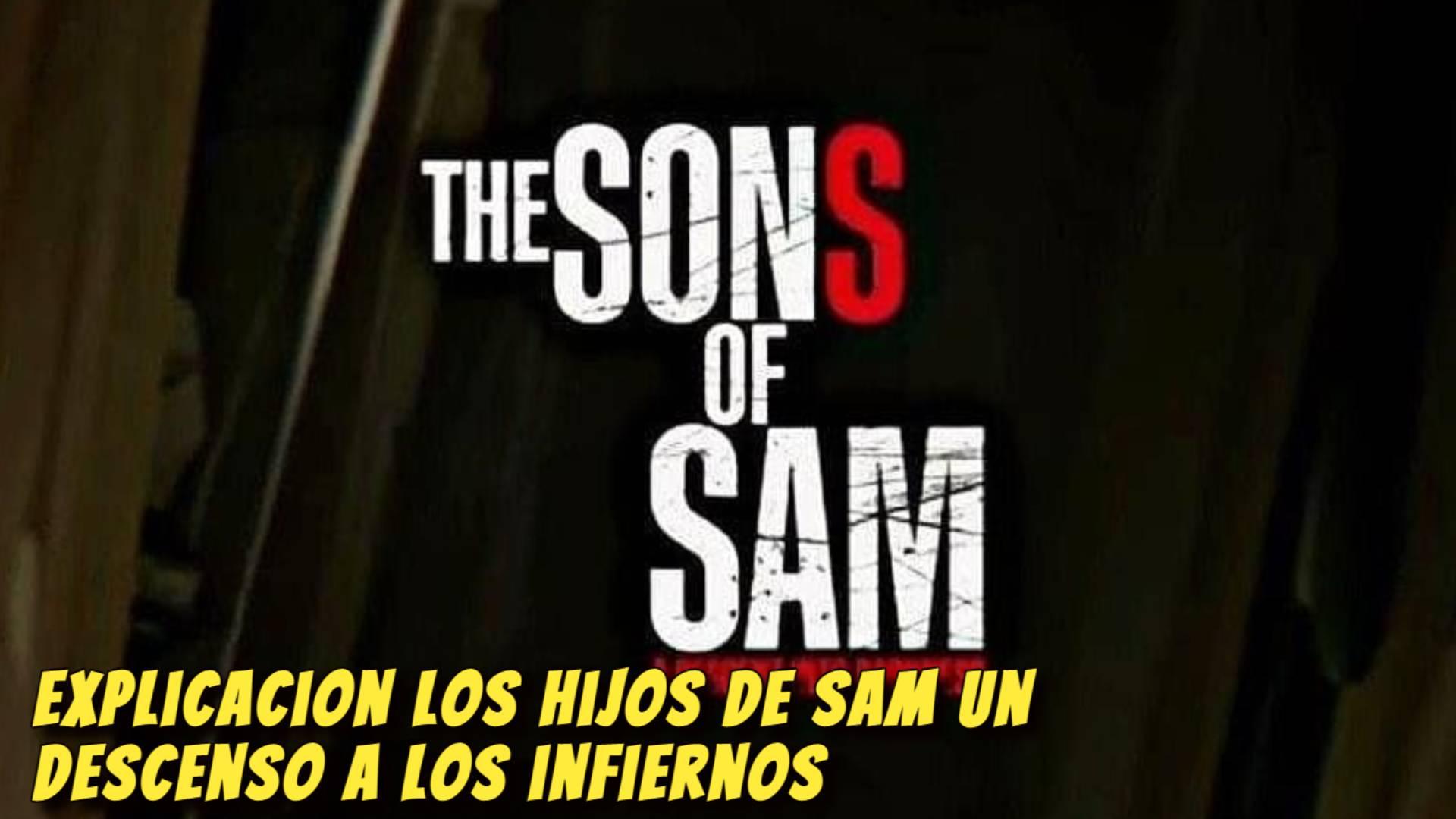 Explicacion Los Hijos de sam Un descenso a los infiernos