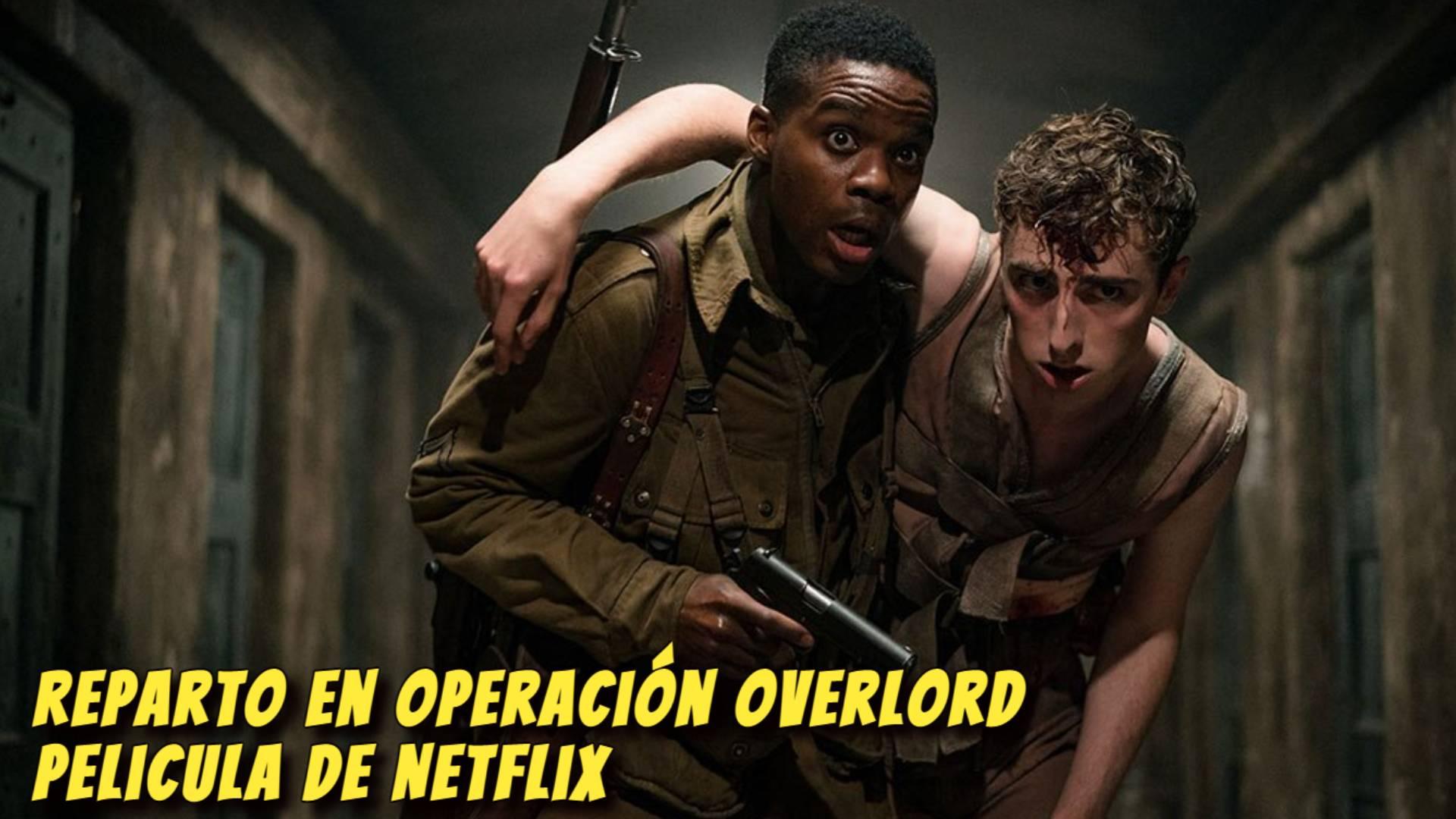 Reparto en Operación Overlord Pelicula de Netflix