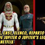 ACTORES, CAST, ELENCO, Reparto de EL Legado de Jupiter o Jupiter's Legacy Serie de Netflix