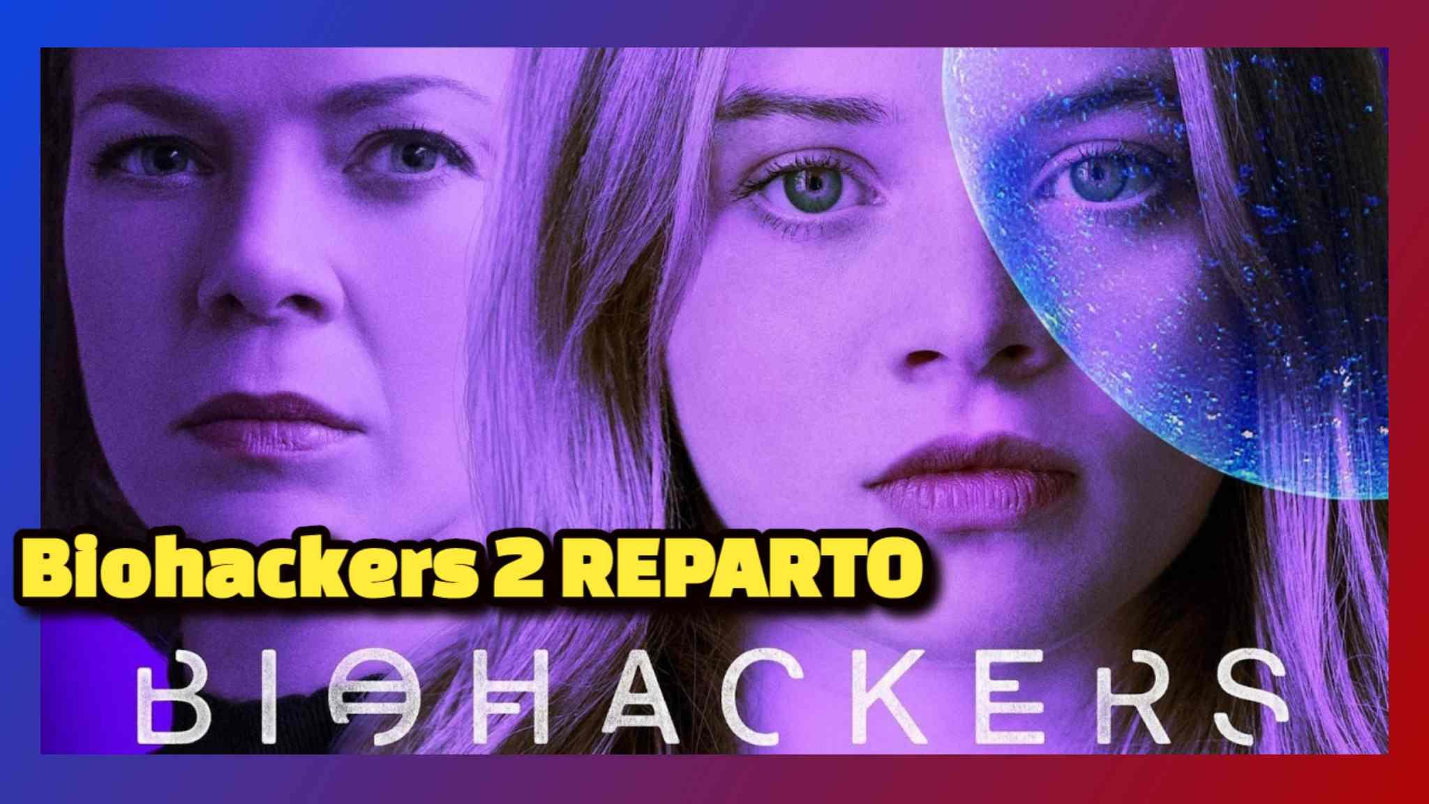 Biohackers 2 REPARTOBiohackers 2 REPARTO