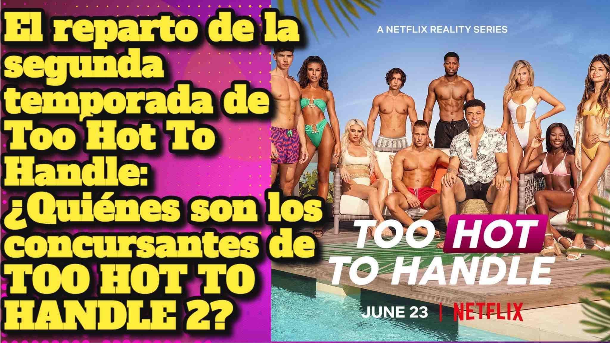 El reparto de la segunda temporada de Too Hot To Handle: ¿Quiénes son los concursantes de TOO HOT TO HANDLE 2?
