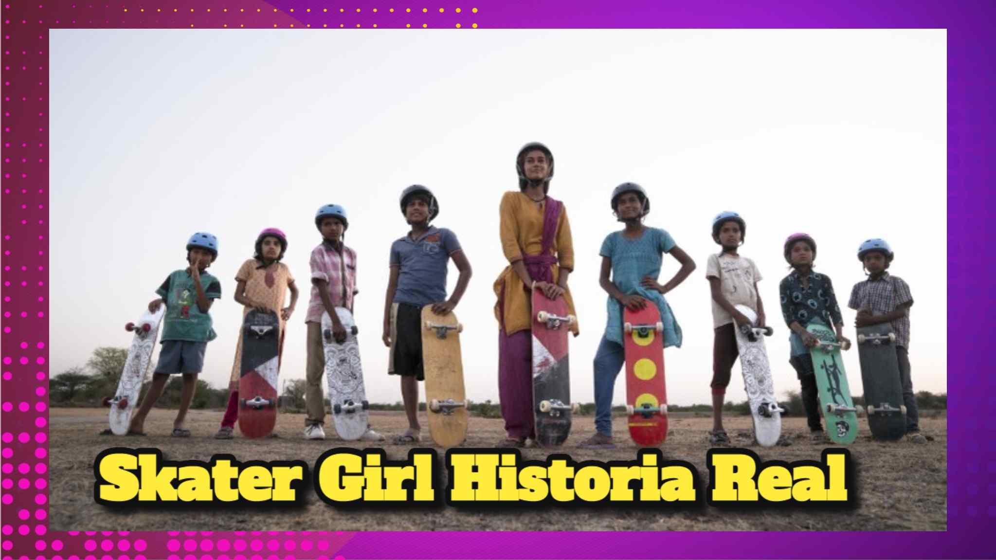 Skater Girl Historia Real