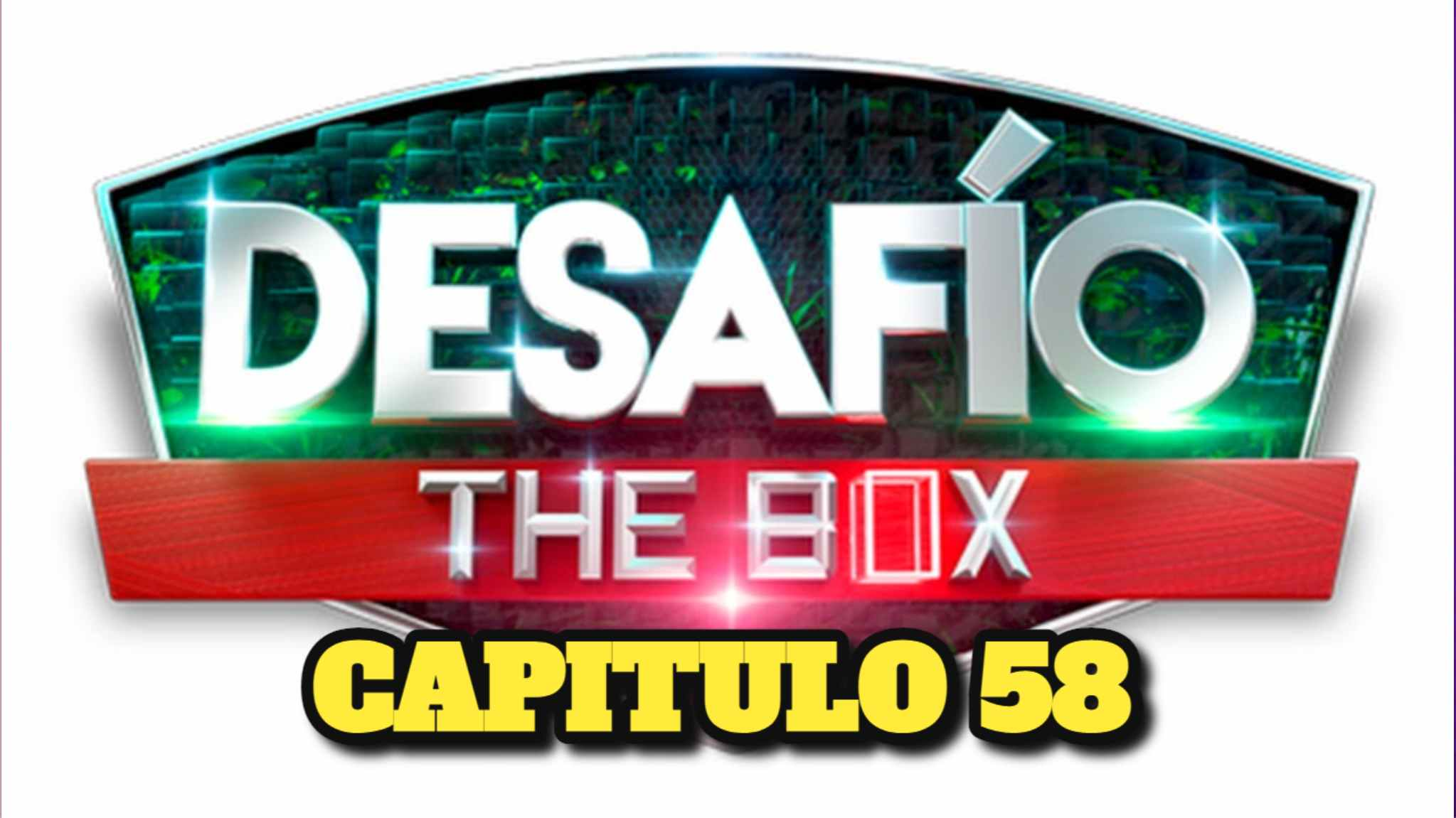 VER: EN VIVO, Desafio The Box 2021 CAPITULO 58