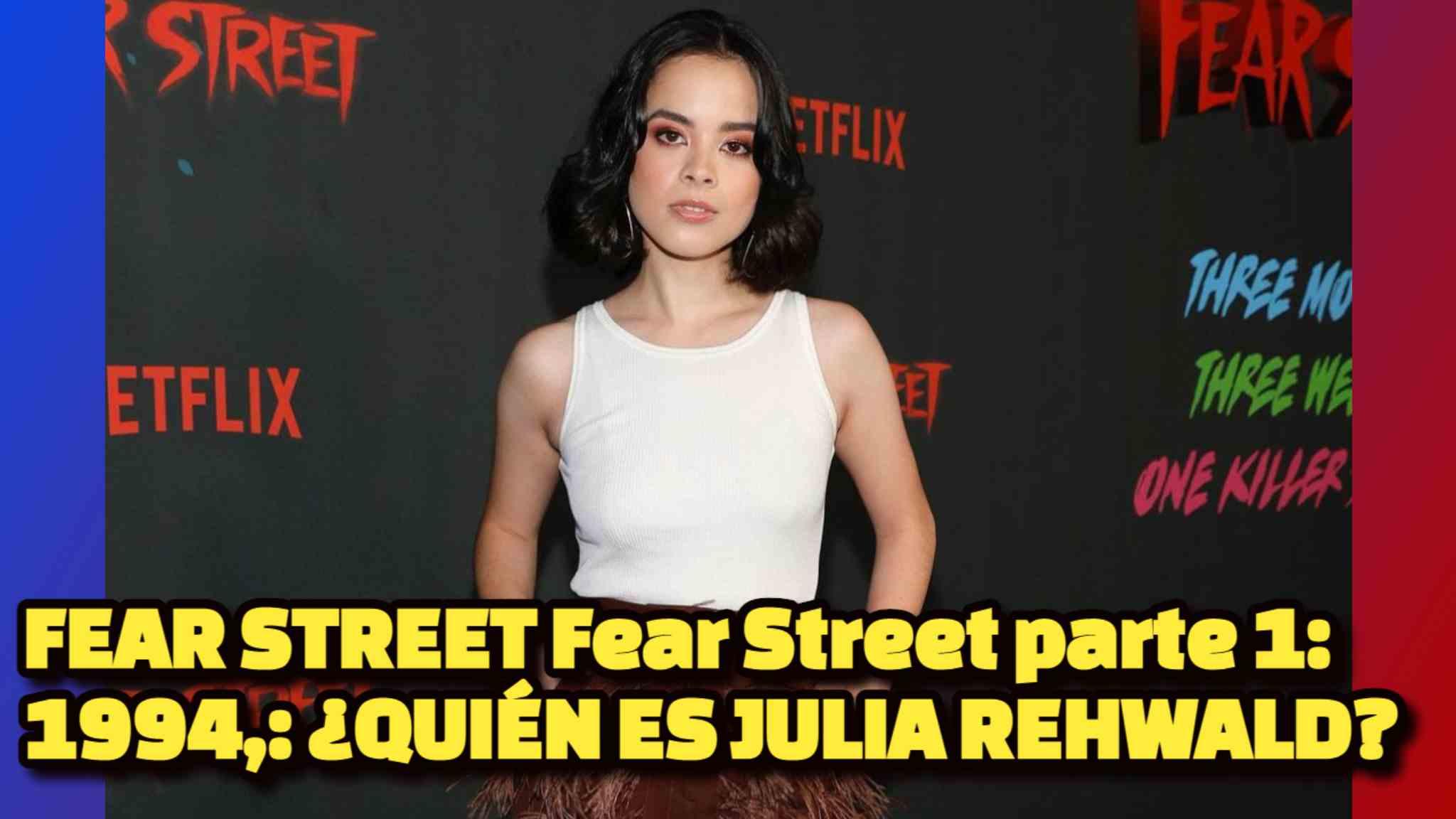 FEAR STREET Fear Street parte 1: 1994,: ¿QUIÉN ES JULIA REHWALD?