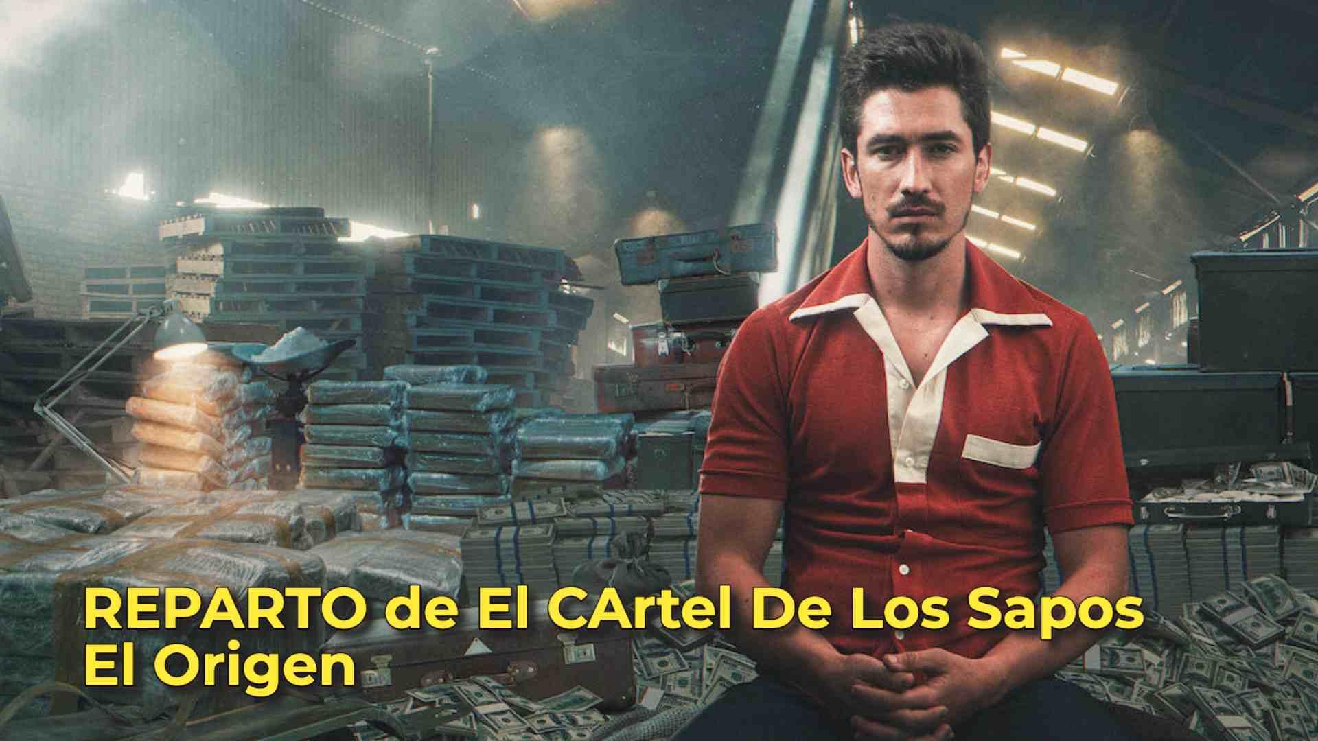 REPARTO de El CArtel De Los Sapos El Origen